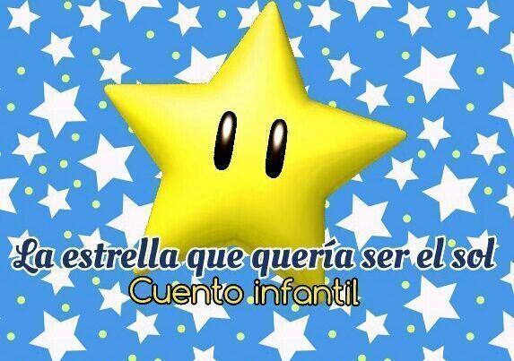 Cuento infantil con moraleja: La estrella que quería ser el sol. #150palabras