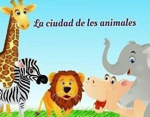 Mini cuento con moraleja: La ciudad de los animales (Valorar lo que tienes)