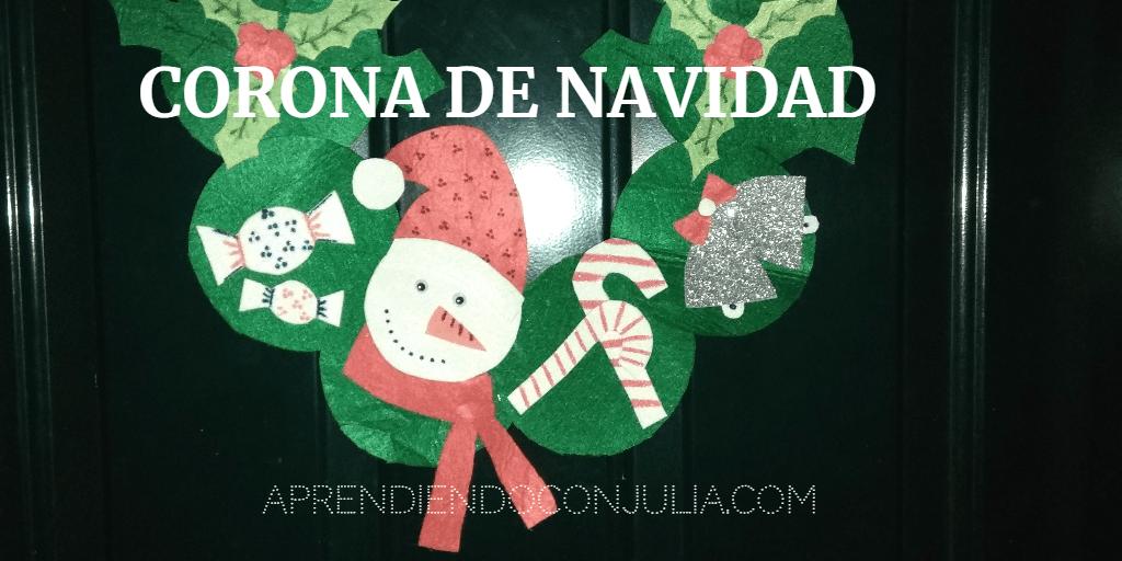 Corona de Navidad en fieltro. Manualidad de Navidad para niños.